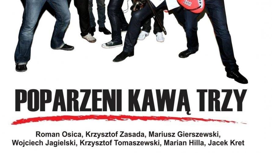 POPARZENI KAWĄ TRZY 24 marca 2017 godz. 19.00