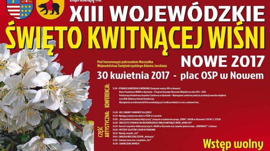 """XIII Wojewódzkie Święto Kwitnącej Wiśni """"Nowe 2017"""" Kliknięcie w obrazek spowoduje wyświetlenie jego powiększenia"""
